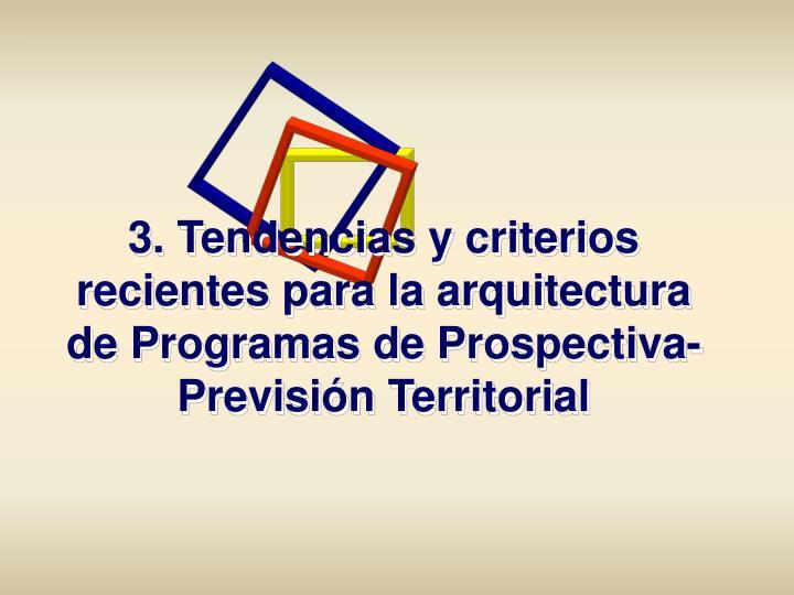 3. Tendencias y criterios recientes para la arquitectura de Programas de Prospectiva-Previsión Territorial