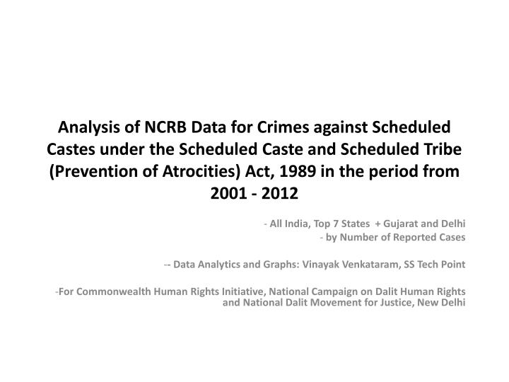 Analysis of NCRB Data for Crimes against Scheduled Castes under the