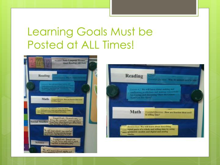 Learning Goals Must be Posted at ALL Times!