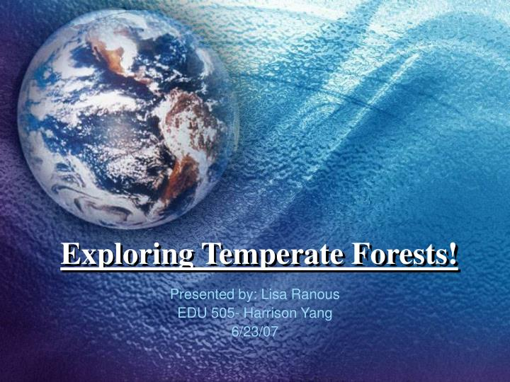 Exploring temperate forests