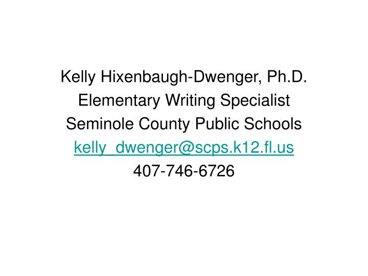 Kelly Hixenbaugh-Dwenger, Ph.D.
