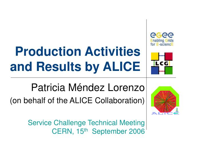 Production activities and results by alice