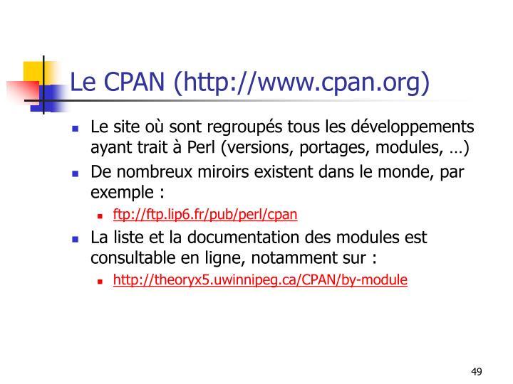Le CPAN (http://www.cpan.org)