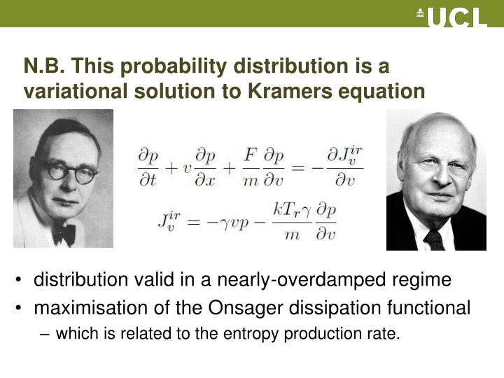 N.B. This probability distribution is a variational solution to Kramers equation