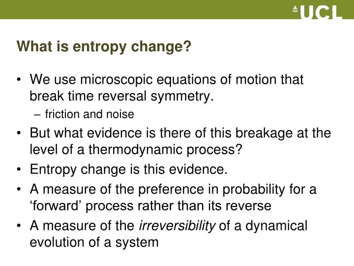 What is entropy change?