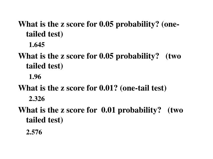 What is the z score for 0.05 probability? (one-tailed test)