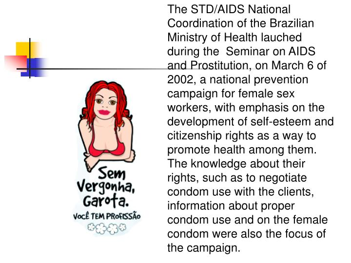 The STD/AIDS National Coordination of the Brazilian Ministry of Health