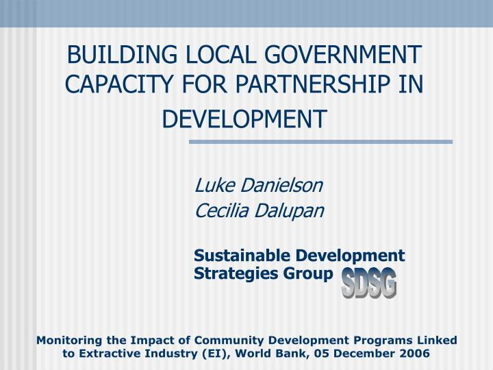BUILDING LOCAL GOVERNMENT CAPACITY FOR PARTNERSHIP IN DEVELOPMENT
