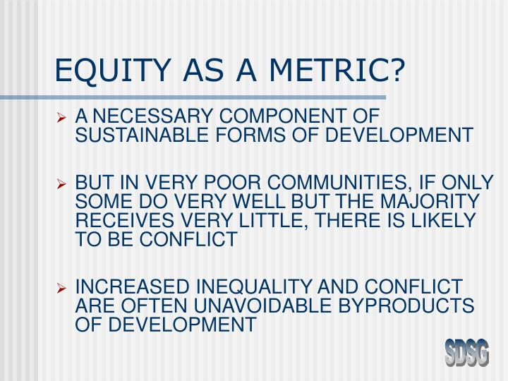 EQUITY AS A METRIC?