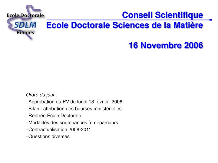 Conseil scientifique ecole doctorale sciences de la mati re 16 novembre 2006