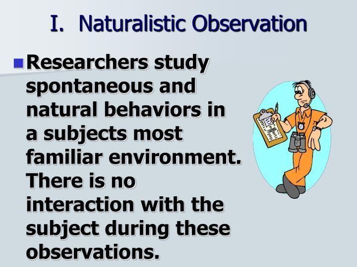 I.  Naturalistic Observation