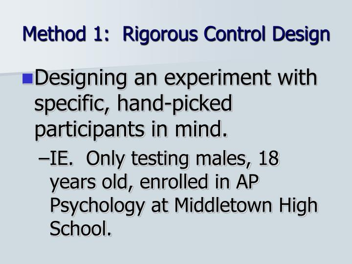 Method 1:  Rigorous Control Design