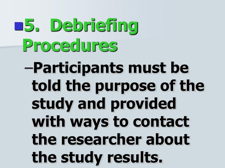 5.  Debriefing Procedures