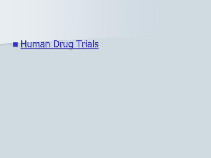 Human Drug Trials