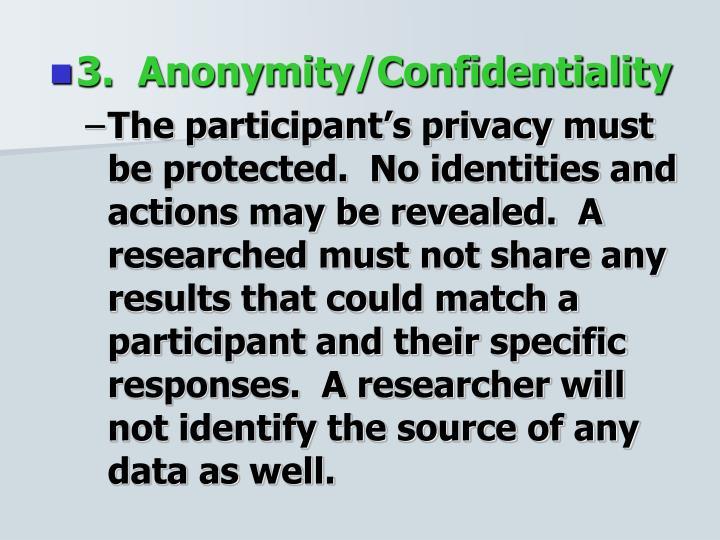 3.  Anonymity/Confidentiality