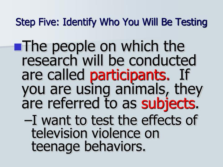 Step Five: Identify Who You Will Be Testing
