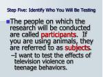 step five identify who you will be testing