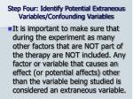 step four identify potential extraneous variables confounding variables