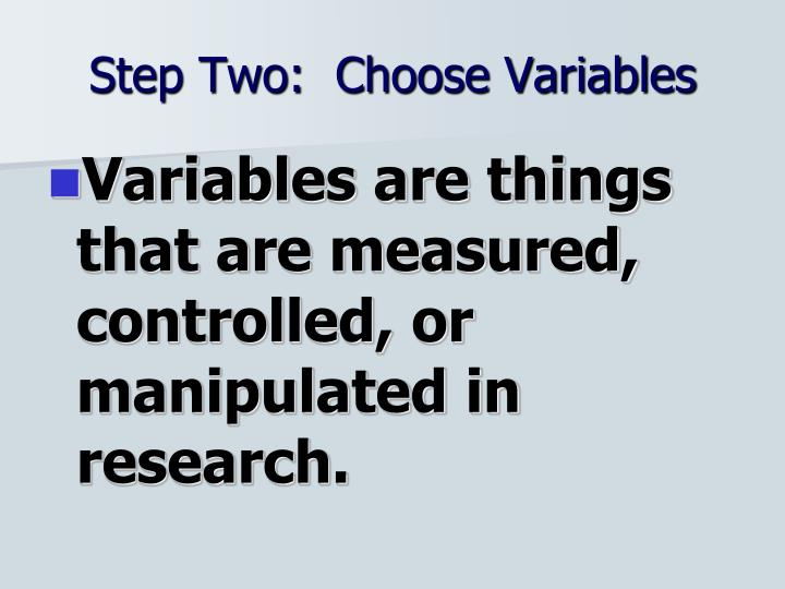 Step Two:  Choose Variables