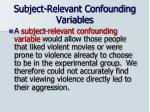subject relevant confounding variables