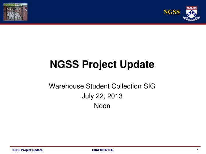 Ngss project update warehouse student collection sig july 22 2013 noon