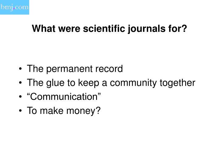 What were scientific journals for?