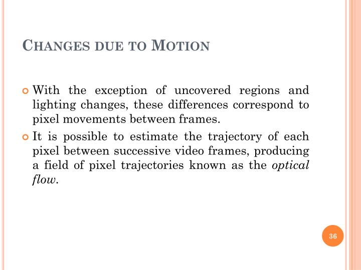 Changes due to Motion