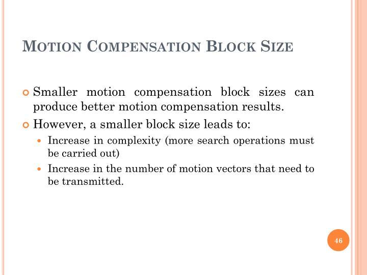 Motion Compensation Block Size