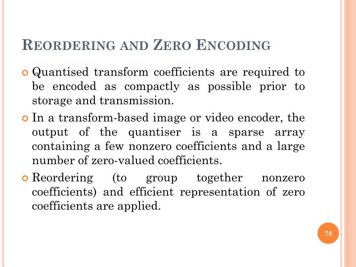 Reordering and Zero Encoding