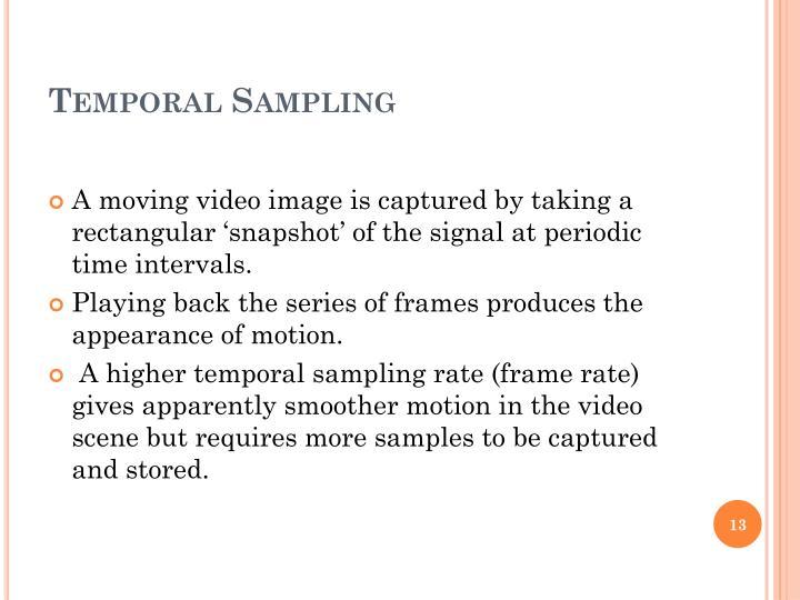 Temporal Sampling