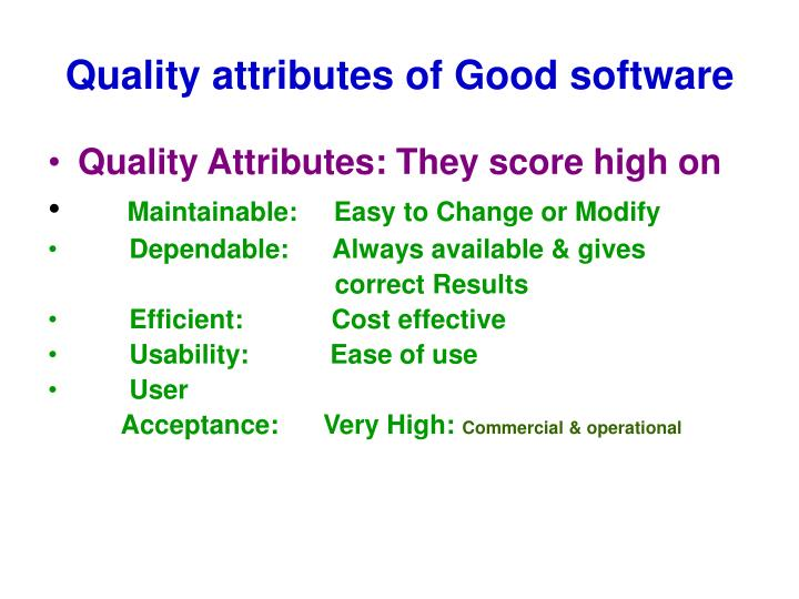 Quality attributes of Good software