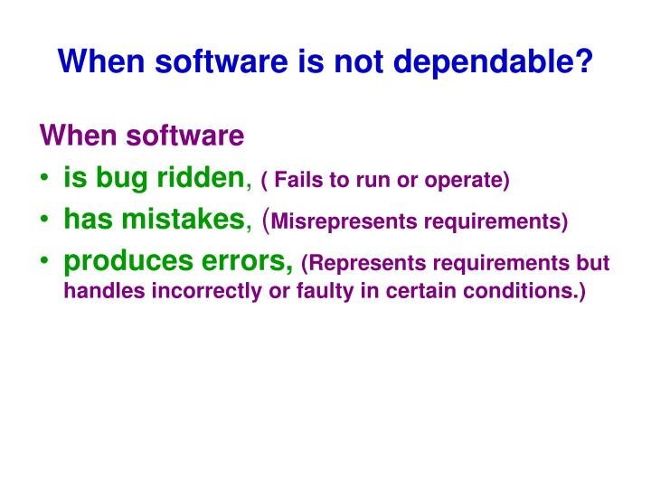 When software is not dependable?