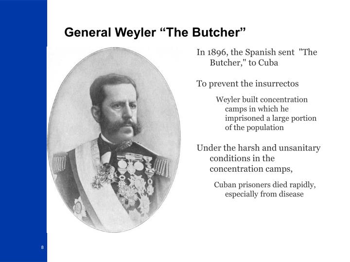 "General Weyler ""The Butcher"""