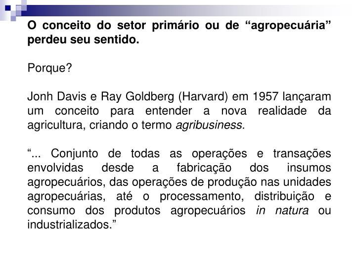 """O conceito do setor primário ou de """"agropecuária"""" perdeu seu sentido."""