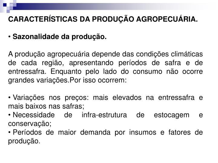 CARACTERÍSTICAS DA PRODUÇÃO AGROPECUÁRIA.