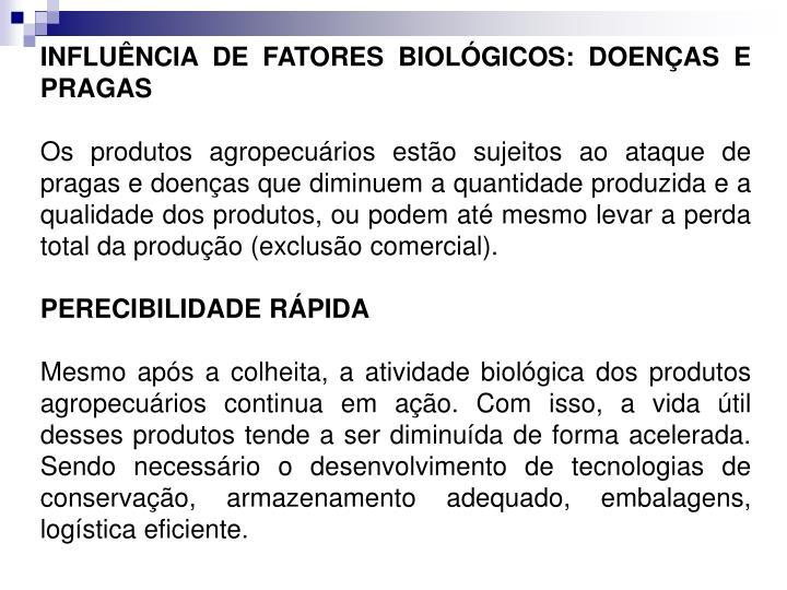 INFLUÊNCIA DE FATORES BIOLÓGICOS: DOENÇAS E PRAGAS
