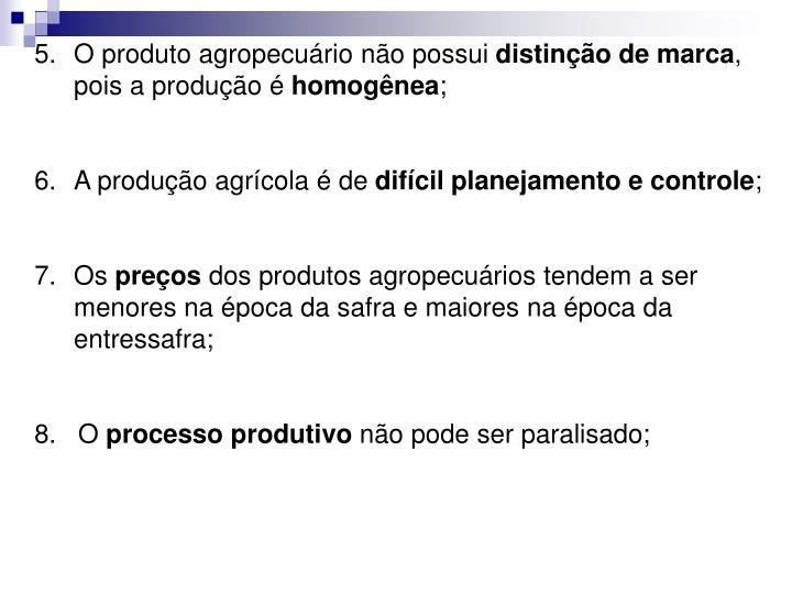 O produto agropecuário não possui