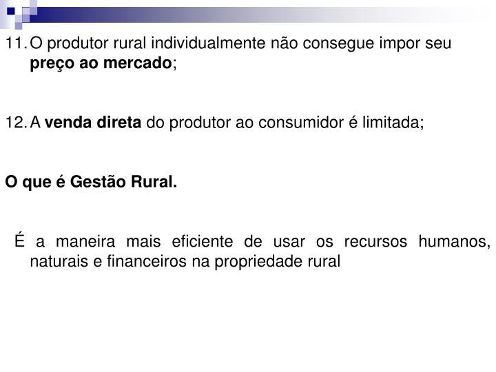 O produtor rural individualmente não consegue impor seu