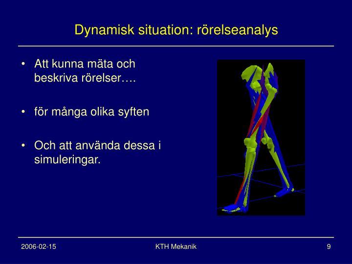 Dynamisk situation: rörelseanalys