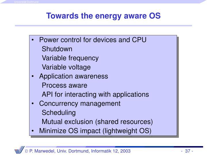 Towards the energy aware OS