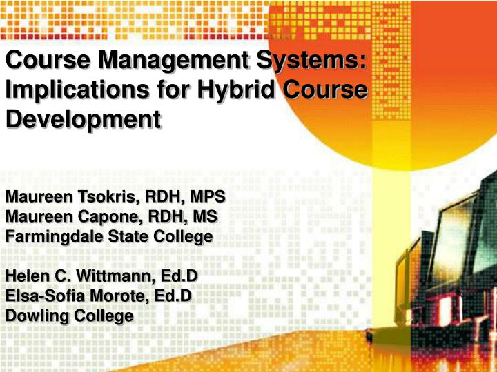 Course Management Systems: Implications for Hybrid Course Development