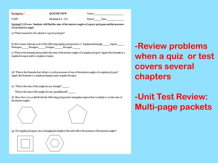 -Review problems when a quiz  or test covers several chapters