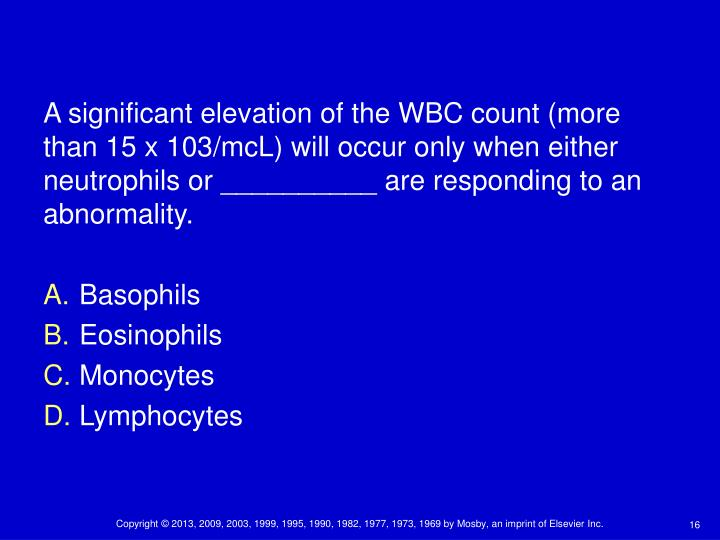 A significant elevation of the WBC count (more than 15 x 103/