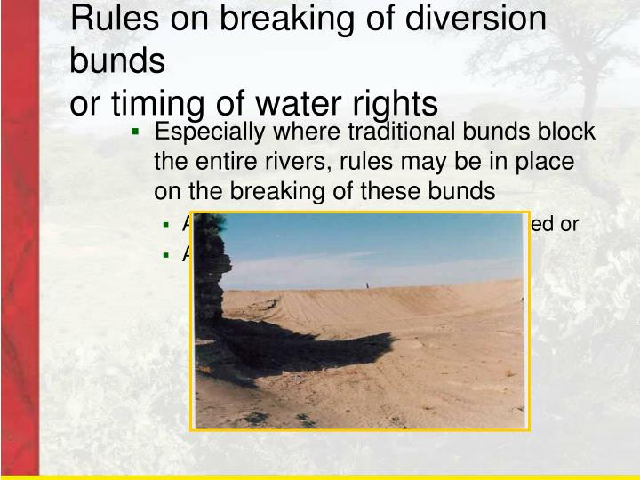 Rules on breaking of diversion bunds