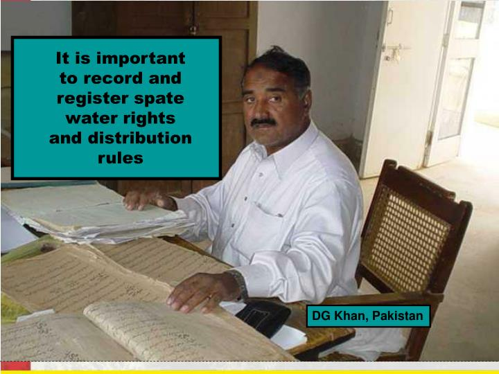 It is important to record and register spate water rights and distribution rules