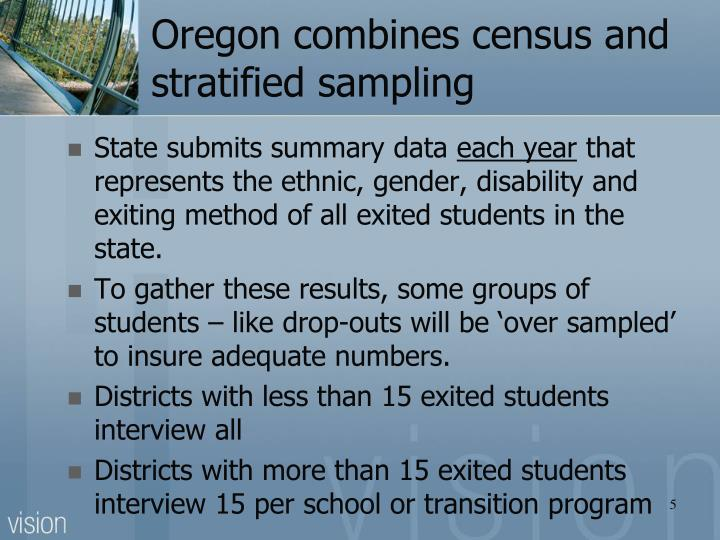 Oregon combines census and stratified sampling