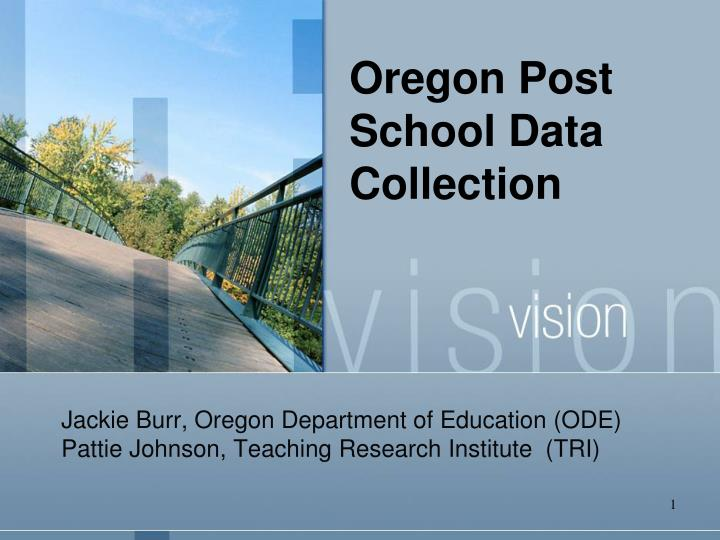 Oregon post school data collection