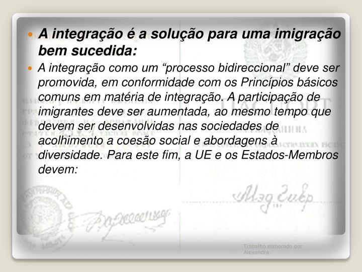 A integração é a solução para uma imigração bem sucedida: