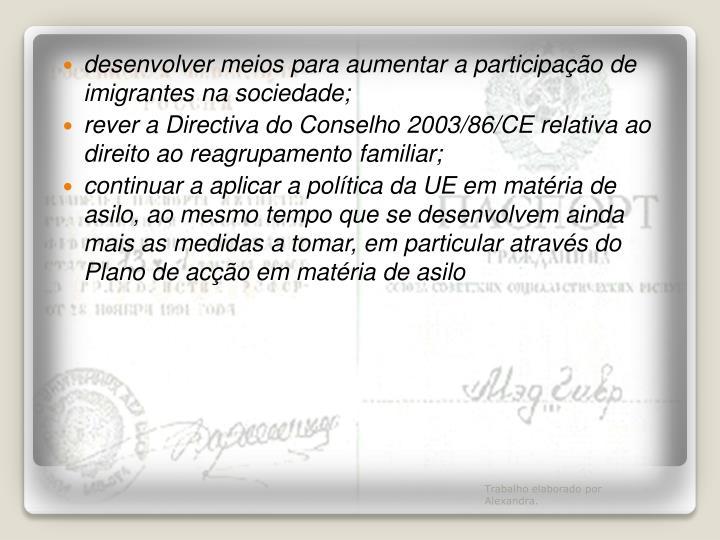 desenvolver meios para aumentar a participação de imigrantes na sociedade;