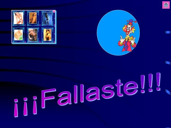 ¡¡¡Fallaste!!!